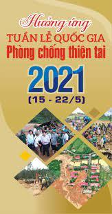 HƯỞNG ỨNG TUẦN LỄ QUỐC GIA PHÒNG, CHỐNG THIÊN TAI NĂM 2021 (15 – 22/5/2021)